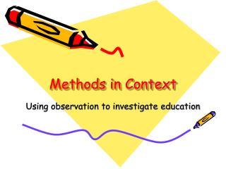 Methods in Context