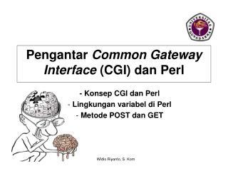 Pengantar Common Gateway Interface  (CGI)  dan  Perl