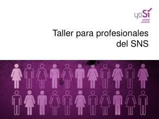 Taller para profesionales  del SNS