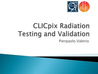 CLICpix Radiation Testing and Validation