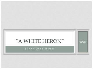 """""""A White Heron"""""""