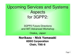Norikazu  -  Nick Yamasaki  KDDI Corporation Chair, TSG-S