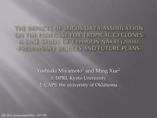 Yoshiaki Miyamoto 1  and Ming Xue 2 1: DPRI, Kyoto University  2: CAPS, the university of Oklahoma