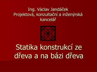 Ing. Václav Jandáček Projektová, konzultační a inženýrská kancelář