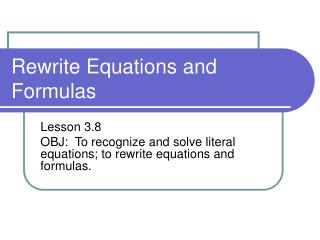 Rewrite Equations and Formulas