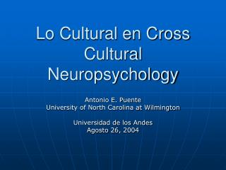Lo Cultural en Cross Cultural Neuropsychology