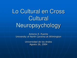 Lo Cultural en Cross Cultural Neuropsychology