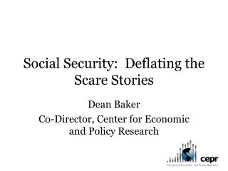 Social Security:  Deflating the Scare Stories