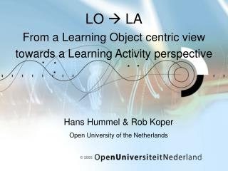 LO  ? LA From a Learning Object centric view towards a Learning Activity perspective