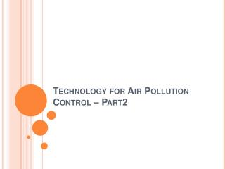Technology for Air Pollution Control   Part2