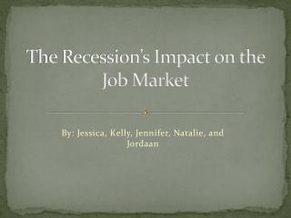 The Recession's Impact on the Job Market
