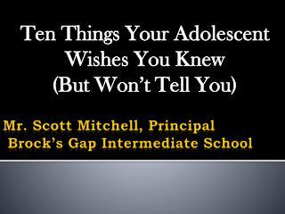 Mr. Scott Mitchell, Principal  Brock's Gap Intermediate School