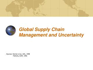 Global Supply Chain Management and Uncertainty