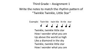 Third Grade – Assignment 1 Write the notes to match the rhythm pattern of