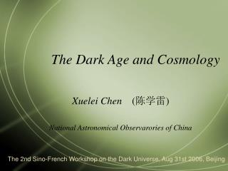 The Dark Age and Cosmology