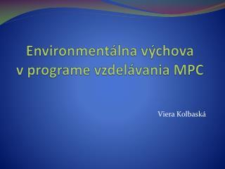 Environment lna v chova  v programe vzdel vania MPC