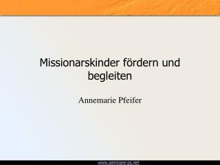 Missionarskinder fördern und begleiten