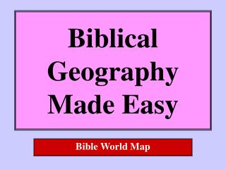 Biblical Geography Made Easy