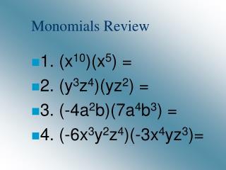 Monomials Review