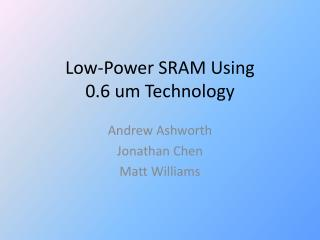 Low-Power SRAM Using 0.6 um Technology