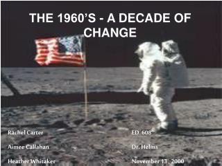 THE 1960 S - A DECADE OF CHANGE