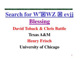 Search for W ' WZ  evjj Blessing
