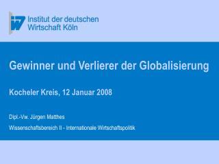 Gewinner und Verlierer der Globalisierung Kocheler Kreis, 12 Januar 2008