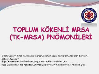 TOPLUM KÖKENLİ MRSA (TK-MRSA) PNÖMONİLERİ