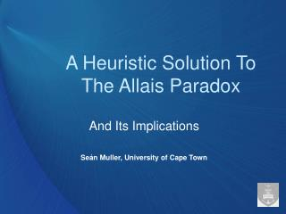 A Heuristic Solution To The Allais Paradox