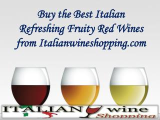 Refreshing Fruity Red Wines from Italianwineshopping.com