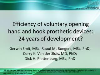 Efficiency of voluntary opening hand and hook prosthetic devices: 24 years of development?