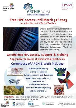 Free HPC access until March 31 st  2013 for universities in the West of Scotland