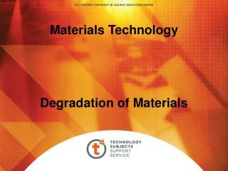 Materials Technology Degradation of Materials