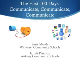 The  First 100 Days:  Communicate, Communicate, Communicate