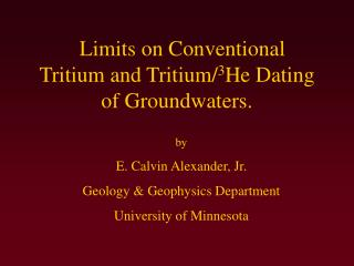 Limits on Conventional   Tritium and Tritium/ 3 He Dating of Groundwaters.