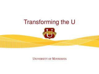 Transforming the U
