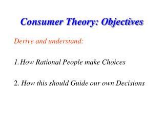 Consumer Theory: Objectives