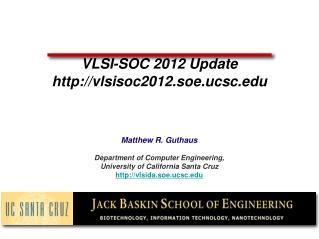 VLSI-SOC 2012 Update vlsisoc2012.soe.ucsc