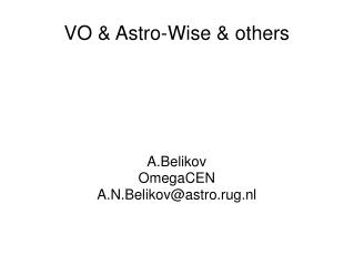 VO & Astro-Wise & others