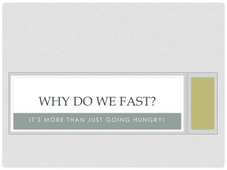 Why Do We Fast?