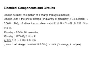 Electrical Components and Circuits Electric current ;  the motion of a charge through a medium.