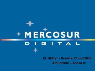 XL RECyT - Brasília, 21/out/2008 AtaSocInfo – Anexo III