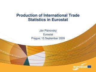 Production of International Trade Statistics in Eurostat