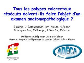 Tous les polypes colorectaux r s qu s doivent-ils faire l objet d un examen anatomopathologique