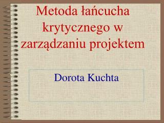 Metoda łańcucha krytycznego w zarządzaniu projektem