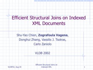 Efficient Structural Joins on Indexed XML Documents