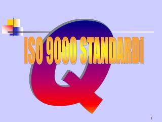 ISO 9000 STANDARDI