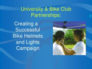 University & Bike Club Partnerships: