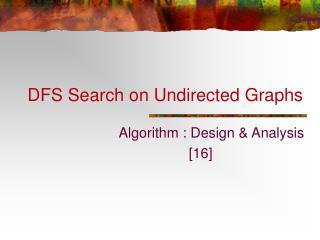 DFS Search on Undirected Graphs