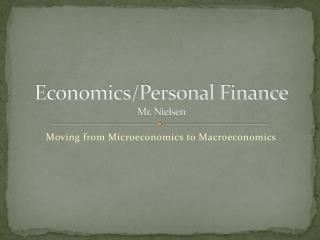 Economics/Personal Finance Mr. Nielsen